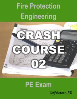 Fire Protection PE Exam Crash Course 02
