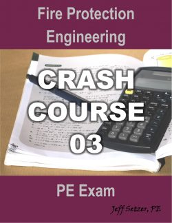 Fire Protection PE Exam Crash Course 03