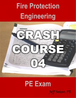 Fire Protection PE Exam Crash Course 04